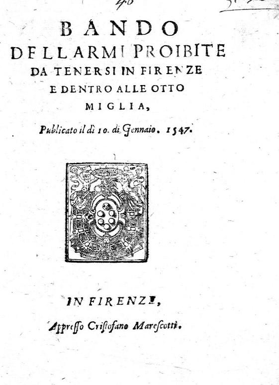 10 Gennaio 1547: Bando dell'armi proibite