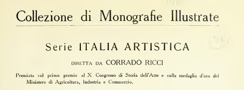 Collezione Monografie Illustrate diretta da Corrado Ricci