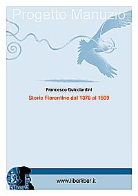 Francesco Guicciardini Storie Fiorentine dal 1378 al 1509