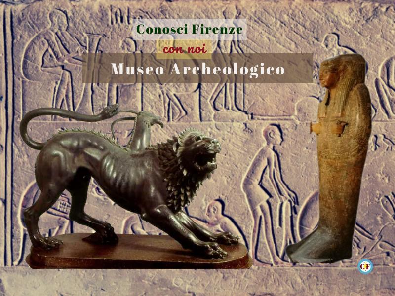 Museo Archeologico di Firenze con #ConosciFirenze